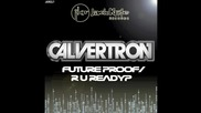 !!! Drumstep ! Calvertron - Future Proof !