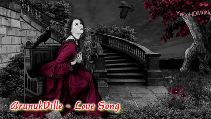 New@@ Brunuh Ville - Love Song @@ H D