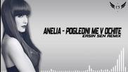 New ! Анелия - Погледни ме в очите / Ersin Sen Remix 2014