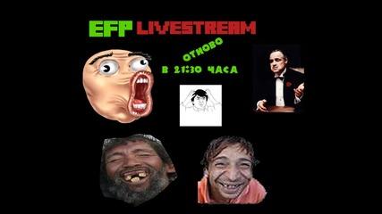 Втори Livestream на Efp в 21:30