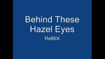 Behind These Hazel Eyes ( Remix ) In Italy
