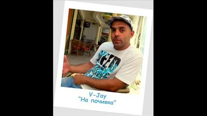 V-jay - На почивка
