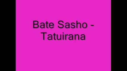 Bate Sasho - Tatuirana