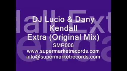 Dj Lucio & Dany Kendall - Extra (original Mix)