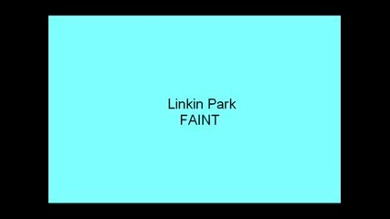 Linkin Park - Faint {велика Песен}