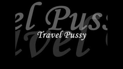 Travel Pussy ( Schranz )