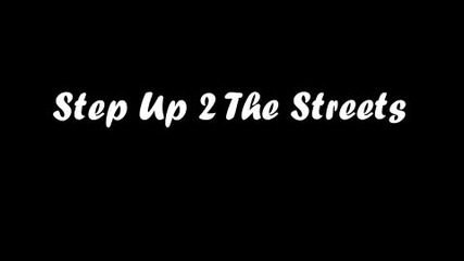 Step Up , Step Up 2 The Streets, Step Up 3d