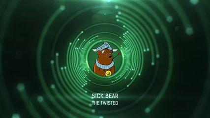 The Twisted - Sick Bear (dubstep parody)