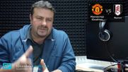 Манчестър Юнайтед - Фулъм: ⚽ Прогноза от Висшата лига на Георги Драгоев (08.12.2018)