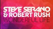 2о15! Steve Serano & Robert Rush - Wonderful Life ( Аудио )