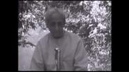 Д. Кришнамурти - Открита дискусия, Мадрас , 11.01.1979 /6/
