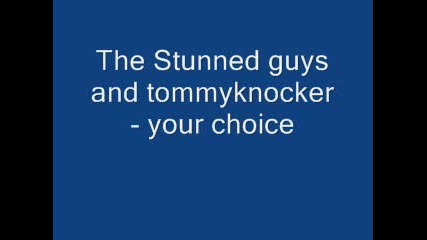 Thestunned Guys & Tommyknocker - Your Choice