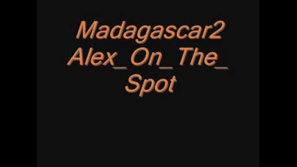 Madagascar2 Alex on the spot