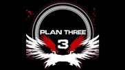 Plan Three - Left Down Low (превод)