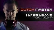Dutch Master - 9 Master Melodies Podcast Episode 010