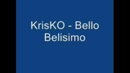 Krisko - Bello Belisimo Vbox7