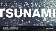 Dvbbs Borgeous - Tsunami (original Mix)