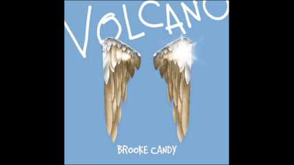 *2017* Brooke Candy - Volcano