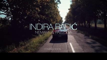 Indira Radic - Nemam ja razloga (Teaser Sept 2017)