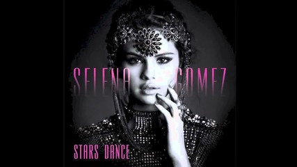 Selena Gomez - Stars dance (официално аудио) 2013 Hd