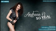 Andreea D - So Real / Official Single