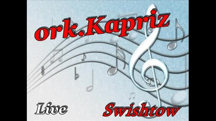 .. ork. Kapriz - Live Swishtow 2011 ..