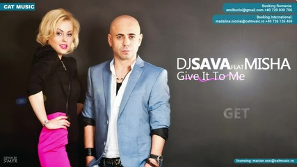 Dj Sava feat Misha - Give It To Me (original Version)