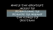 Messi Vs. Ronaldinho Vs. Cristiano Vs. Neymar Kings Of Football