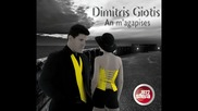 Dimitris Giotis - An magapises (превод) Ако си ме обичала