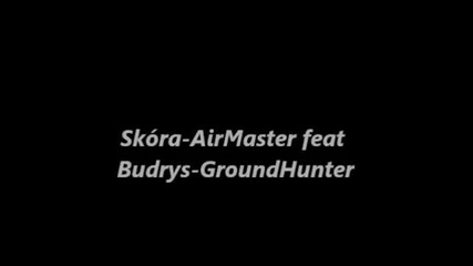 Skora - Airmaster feat Budrys-ground Hunter