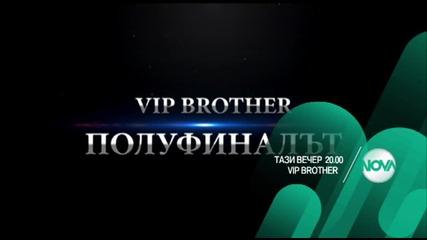 VIP Brother Полуфиналът - тази вечер по Нова (11.11.2015)