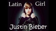 Супер готина и свежа песен! Justin Bieber - Latin Girl + Бг Превод