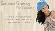 •2o11 • Selena Gomez - My dilemma