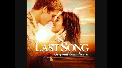 The Last Song - Miley Cyrus - I Hope You Find It [full Hq] Song