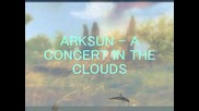 Arksun - A Concert In The Clouds