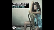 Jeroenski & Jorn - Set Me Free (feat Alexandra Prince) ( Kid Massive Audiodamage Mix)