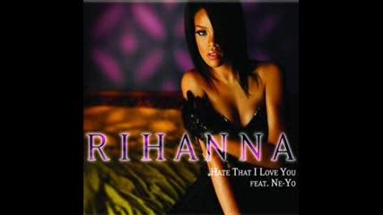 Rihanna - Hate That I Love You ft. Ne-yo