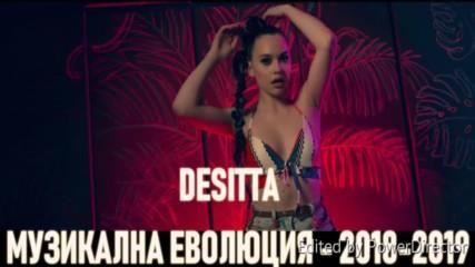 Desitta - Музикална еволюция - 2018-2019