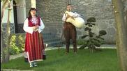 Китка ''а, бре, юначе'' и ''гано, моме'' - Сийка Хълбукова и Атанас Младенов