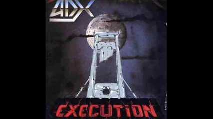 Adx - Execution (1985) ( Full Album)