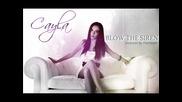 Caylla - Blow the Siren ( official radio edit)