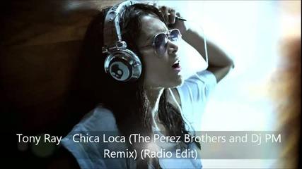 Tony Ray - Chica Loca ( Remix) (radio Edit)