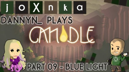 Dannyn_ Plays: Candle [Ep. 09]