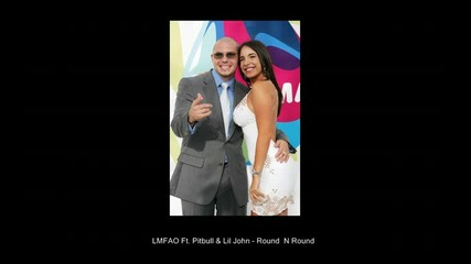 Lmfao Ft. Pitbull & Lil John - Round N Round [july 2009] + Link
