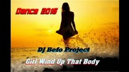 Dj Befo Project - Girl Wind Up That Body ( Bulgarian Dance Music )