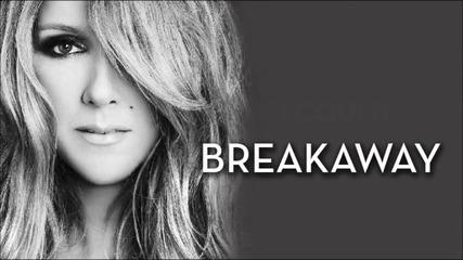 Celine Dion - Breakaway Lyrics Music Video
