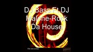 Dj Bass Ft.dj Malone - Rock Da House