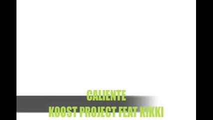 Koost Project Feat Kikki Caliente .original edit song Romanian house 2012