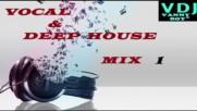 Vocal & Deep House Mix [1] - Vdj Vanny Boy®