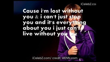 Justin Bieber - Cant live without you [lyrics on screen]